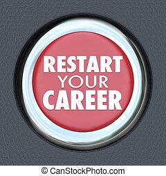 Restart Your Career Red Car Button New Job Work Employee -...