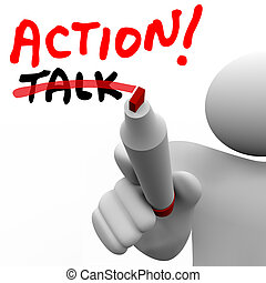 Action Vs Talk Man Writing Words Crossing Out Best Strategy...