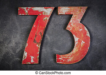 Metal number seventy-three - Red metal number seventy-three...