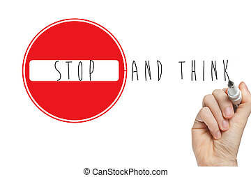 Hand writing stop think sign
