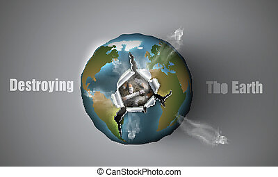 Destroying the Earth. concept of pollution arrange,...