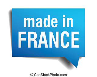 made in France blue 3d realistic speech bubble isolated on...