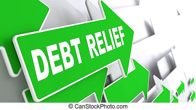Debt Relief on Green Direction Arrow Sign - Debt Relief on...
