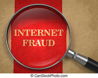 Internet Fraud. Magnifying Glass on Old Paper. - Internet...
