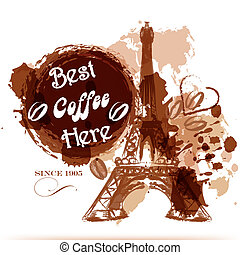 Grunge coffee poster with Eiffel tower painted by coffee...