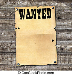 Wanted Poster - A wanted poster at wooden wall