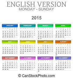 2015 Calendar English Language Version Mon ? Sun - Colorful...