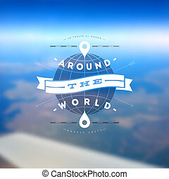 Aroun the world - type design against a defocused earth landscape from airplane