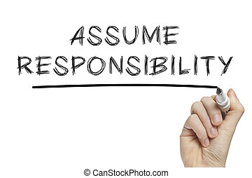 Hand writing assume responsibility on a white board