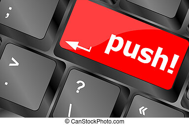 push key on computer keyboard, business concept