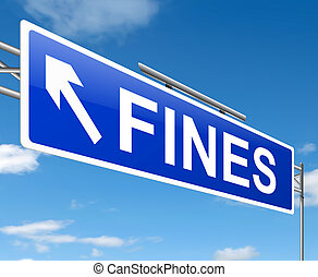Fines concept. - Illustration depicting a sign with a fines...