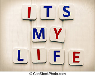 Its My Life words composed of letters on a background of...