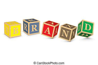 Word BRAND written with blocks - BRAND written with alphabet...