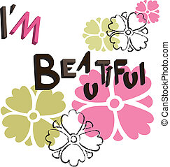 text Im Beautiful - Is a EPS 10 Illustrator file