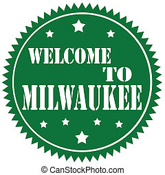 Welcome To Milwaukee-label - Green label with text Welcome...