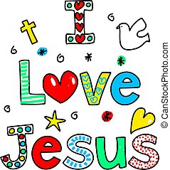 i love jesus - I LOVE JESUS decorative text message isolated...