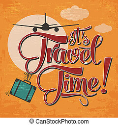 "Calligraphic Writing ""It's Travel Time"". vector illustration..."