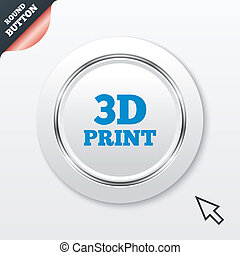 3D Print sign icon. 3d Printing symbol. Additive...