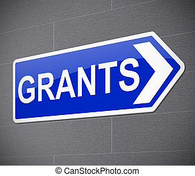 Grants concept - Illustration depicting a sign with a grants...