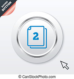In pack 2 sheets sign icon 2 papers symbol White button with...