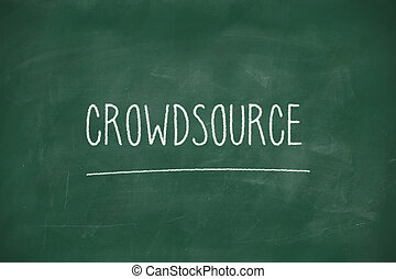 Crowdsource handwritten on blackboard - Crowdsource...