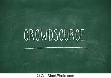 Crowdsource handwritten on blackboard - Crowdsource...