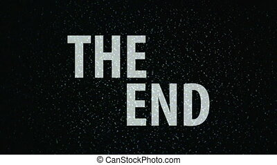 The End title on TV noise background. Ending sequence....