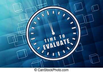 time for evaluate in clock symbol in blue glass cubes - time...