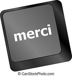 thank you (merci) word on computer keyboard key