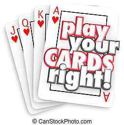 Play Your Cards Right Playing Game Strategy Win Competition...