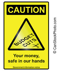 Budget cuts hazard Sign - Ironic government budget cuts...