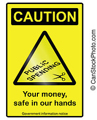 Public spending cuts hazard Sign - Ironic government public...