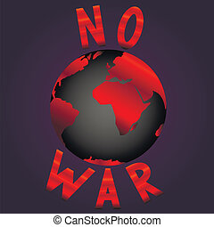 no war - The end of the world. No war.