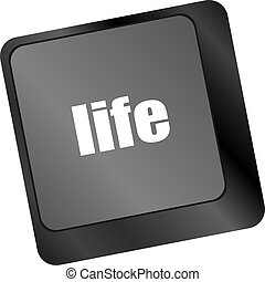 Life key in place of enter key - social concept