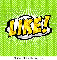 LIKE ! Comic Speech Bubble.