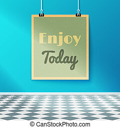 Enjoy Today Motivating Poster on the Wall in the Room with...