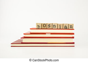 bosnian language word on wood stamps and books - bosnian...