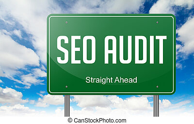 Seo Audit on Green Highway Signpost. - Highway Signpost with...