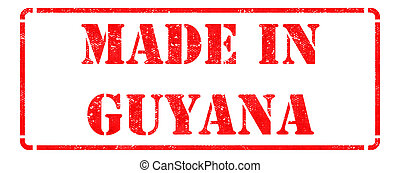 Made in Guyana on Red Rubber Stamp - Made in Guyana...