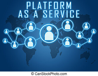 Platform as a Service concept on blue background with world...