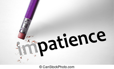 Eraser changing the word Impatience for Patience