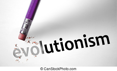 Eraser deleting the word Evolutionism