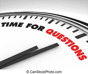 Time for Questions - Clock - White clock with words Time for...