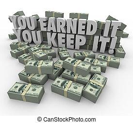 tu, ganho, aquilo, tu, mantenha, aquilo, Dinheiro, pilhas,...