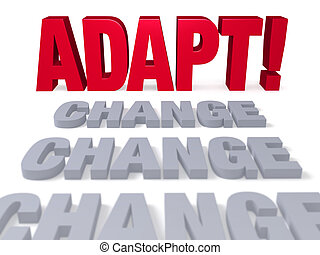 """Adapt To Change - Row of plain gray """"CHANGE"""" ends before a..."""