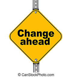 Yellow road sign of change ahead