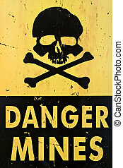 danger mines warning sign closeup - danger mines - old sign...