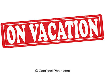 On vacation - Stamp with text on vacation inside, vector...