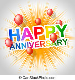 Happy Anniversary Indicates Message Parties And...