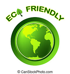 Eco Friendly Shows Earth Day And Environment - Eco Friendly...